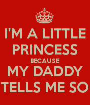 i-m-a-little-princess-because-my-daddy-tells-me-so